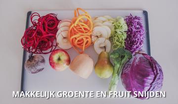 Makkelijk groente en fruit snijden